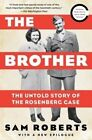 The Brother: The Untold Story of the Rosenberg Case by Professor Sam Roberts (Paperback / softback, 2014)