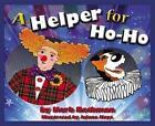 a Helper for Ho-ho by Herb Rothman 9781634135993 Hardback 2015
