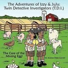 The Adventures of Izzy & JuJu: Twin Detective Investigators (T.D.I.): The Case of the Missing Egg! by Dr. Andrea Blake-Garrett (Paperback, 2012)