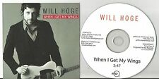 Will Hoge - When I Get My Wings US promo 1 Track CD (3.47) Ryko  D