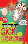 Sick! From Measley Medicine to Savage Surgery by Nick Arnold (Paperback, 2009)