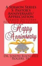 A Sermon Series S: Pastor's Anniversary/Appreciation : Sermon Outlines for...