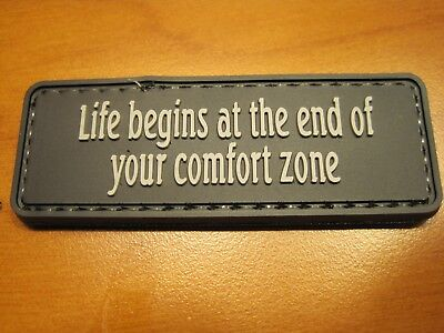 """TACTICAL MILITARY MORALE PATCH /""""LIFE BEGINS AT THE END OF YOUR COMFORT ZONE/"""" PVC"""