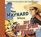 Sings the Lone Star Trail [Digipak] by Ken Maynard (CD, Feb-2009, Bear Family Records (Germany))