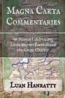 Magna Carta Commentaries: 48 Stories Celebrating Little-Known Facts about the Great Charter by = Luan Hanratty (Paperback / softback, 2015)