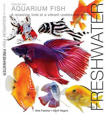 (Good)-Focus on Aquarium Fish: Freshwater (Hardcover)-Fletcher, Nick,Rogers, Geo