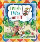 I Wish I Was an Elf by Siri Urang (Paperback, 2014)