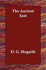 The Ancient East by D G Hogarth (Paperback / softback, 2006)