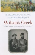 Wilson's Creek: The Second Battle of the Civil War and the Men Who Fought It:...
