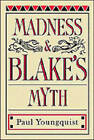 Madness & Blake's Myth by Paul. Youngquist (Paperback, 1986)
