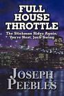 Full House Throttle: The Stickman Rides Again; You're Next, Jack Swing by Joseph Peebles (Paperback / softback, 2010)