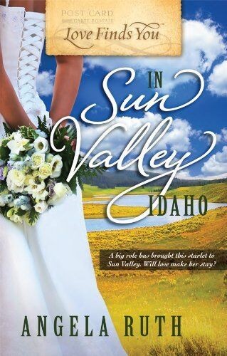 Love Finds You In Sun Valley Idaho By Angela Ruth 2010 Paperback