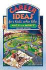 Career Ideas for Kids Who Like Math and Money by Diane Lindsey Reeves (Paperback, 2007)