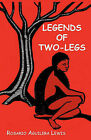 Legends of Two-Legs by Rosario Aguilera Lewis (Paperback / softback, 2009)