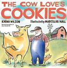 Cow Loves Cookies by Karma Wilson (Hardback, 2010)