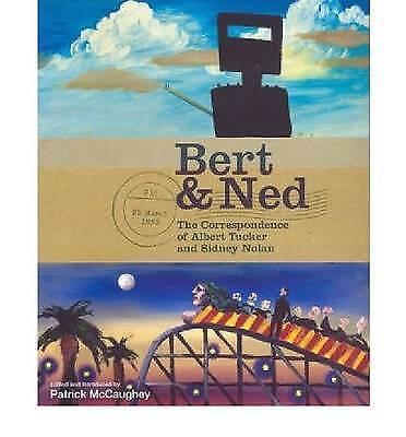1 of 1 - BERT & NED: CORRESPONDENCE OF ALBERT TUCKER & SIDNEY NOLAN  HBDJ  BRAND NEW!!