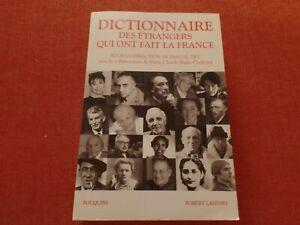 DICTIONNAIRE-DES-ETRANGERS-QUI-ONT-FAIT-LA-FRANCE-BOUQUINS-ROBERT-LAFFONT-2013