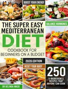 The Super Easy Mediterranean Diet Cookbook For Beginners On A Budget Eb00k Pdf Ebay