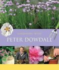 Gardening with Peter Dowdall: The Importance of the Natural World by Peter Dowdall (Hardback, 2010)