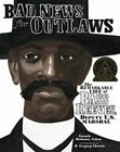 Bad News for Outlaws: The Remarkable Life of Bass Reeves, Deputy U.S. Marshal by Vaunda Micheaux Nelson (Hardback, 2009)