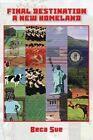Final Destination a New Homeland by Beca Sue (Paperback / softback, 2015)