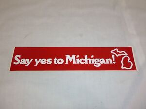 NOS-True-Vtg-80s-Say-Yes-To-Michigan-Bumper-Sticker-14-034-x-3-034