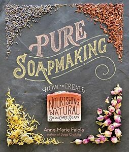Pure-Soapmaking-How-to-Create-Nourishing-Natural-Skin-Care-Soaps-New-Spiral-bo