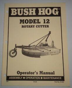 Bush Hog Model 12 Rotary Mower Cutter Operators Maintenance