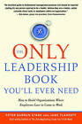 The Only Leadership Book You'll Ever Need: How to Build Organizations Where Employees Love to Come to Work by Jane S. Flaherty, Peter Barron Stark (Paperback, 2010)