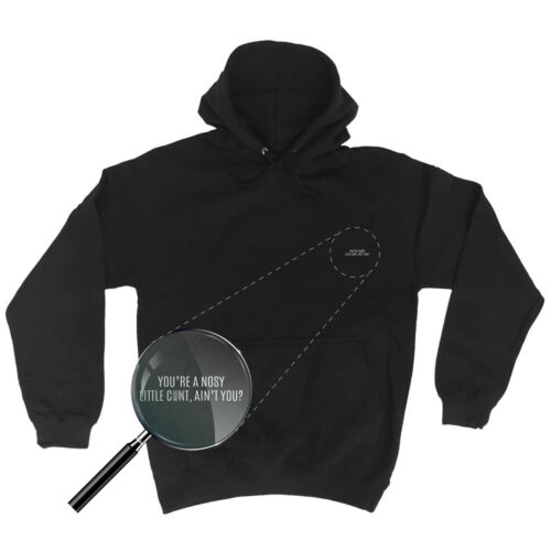 you're a Nosy Little C**t Aint You Funny Joke Adult Humour HOODIE Birthday