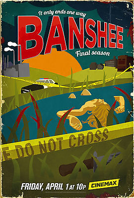 BANSHEE TV SERIES CINEMAX IT ONLY ENDS ONE WAY POSTER FINAL SEASON 4