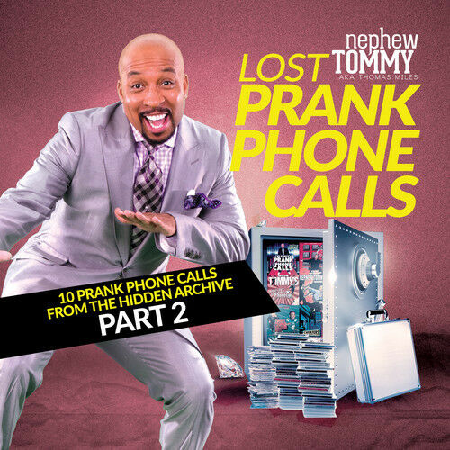 Nephew Tommy - Lost Prank Phone Calls Part 2 [New CD]