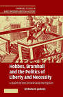 Hobbes, Bramhall and the Politics of Liberty and Necessity: A Quarrel of the Civil Wars and Interregnum by Nicholas D. Jackson (Hardback, 2007)