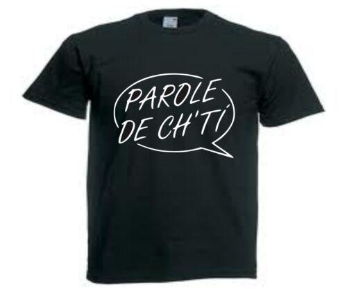 T-SHIRT PAROLE DE CH/'TI humour Nord Pas de Calais de S a XXL homme