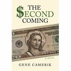 The Second Coming 9780595448821 by Gene Camerik Book