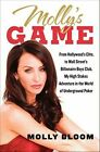 Molly's Game: From Hollywood's Elite to Wall Street's Billionaire Boys Club, My High-Stakes Adventure in the World of Underground Poker by Molly Bloom (Hardback, 2014)