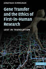 Gene Transfer and the Ethics of First-in-Human Research: Lost in Translation by Jonathan Kimmelman (Paperback, 2009)