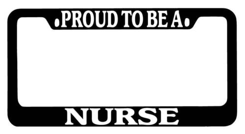 Black METAL License Plate Frame Proud To Be A Nurse Auto Accessory