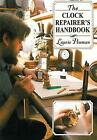 The Clock Repairer's Handbook by Laurie Penman (Paperback, 2010)