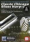 Classic Chicago Blues Harp #2 Level 3 by Prof David Barrett (Paperback / softback, 2015)