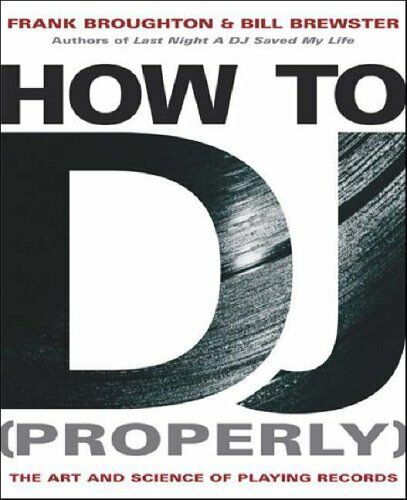 How to DJ [Properly]: The Art and Science of Playi..., Brewster, Bill 0593049667