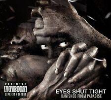 EYES SHUT TIGHT - BANISHED FROM PARADISE  CD NEU