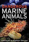 Dangerous Marine Animals by Robert F. Myers, Matthias Bergbauer, Manuela Kirschner (Paperback, 2009)