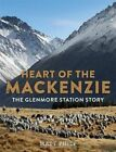 Heart of the MacKenzie: The Glenmore Station Story by Matt Philp (Paperback, 2014)