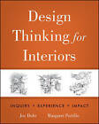 Design Thinking for Interiors: Inquiry, Experience, Impact by Margaret Portillo, Joy H. Dohr (Hardback, 2011)