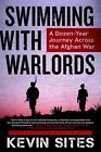 Swimming with Warlords von Kevin Sites (2014, Taschenbuch)