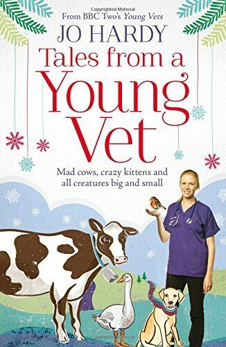 1 of 1 - Tales from a Young Vet: Mad cows, crazy kittens, ... by Handley, Caro 0008142483