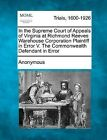 In the Supreme Court of Appeals of Virginia at Richmond Reeves Warehouse Corporation Plaintiff in Error V. the Commonwealth Defendant in Error by Anonymous (Paperback / softback, 2012)