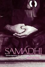 Samadhi : Self Development in Zen, Swordsmanship, and Psychotherapy by Mike...