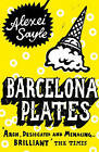 Barcelona Plates by Alexei Sayle (Paperback, 2006)